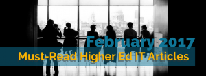 Our Picks for the Must-Read Higher Ed IT Articles from February 2017