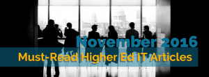 Our Picks for the Must-Read Higher Ed IT Articles, November 2016