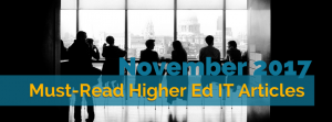Our Picks for the Must-Read Higher Ed IT Articles from November 2017