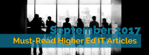 Our Picks for the Must-Read Higher Ed IT Articles from September 2017