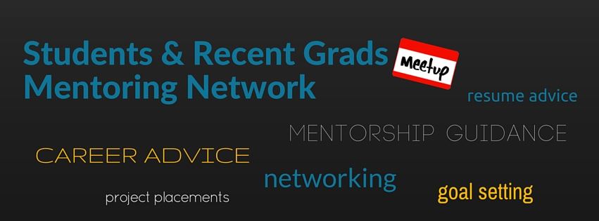 Students and Recent Grads Mentoring Network Meetup Group