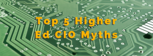 Top 5 Higher Ed CIO Myths
