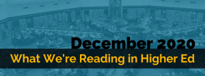 What We're Reading in Higher Ed from December 2020