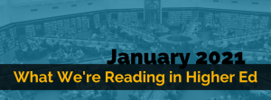 What We're Reading in Higher Ed from January 2021