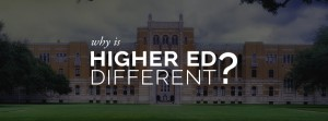 Why is Higher Ed Different? Part 1: Culture